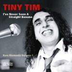 TinyTim_IveNeverSeenAStraightBanana