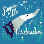 JulianKoster_TheSingingSawsAtChristmastime