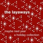 Layaways_MaybeNextYear