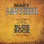 MaryGauthier_LiveAtBlueRock