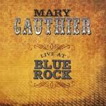 MaryGauthier_LiveAtBlueRock