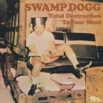 SwampDogg_TotalDestructionToYourMind