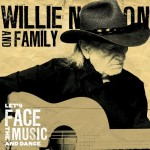 WillieNelson_LetsFaceTheMusicAndDance