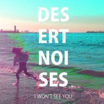 DesertNoises_IWon'tSeeYou