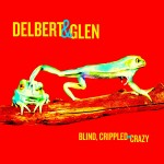 DelbertAndGlen_BlindCrippledAndCrazy