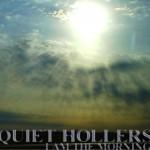 QuietHollers_IAmTheMorning