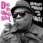 BarrenceWhitfieldAndTheSavages_DigThySavageSoul