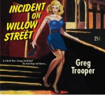 GregTrooper_IncidentOnWillowStreet
