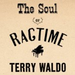 TerryWaldo_TheSoulOfRagtime
