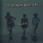 HowlinBrothers_Trouble