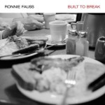 RonnieFauss_BuiltToBreak