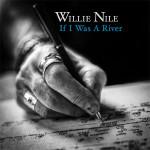 WillieNile_IfIWasARiver