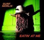 GurfMorlix_EatinAtMe