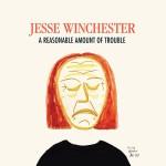 JesseWinchester_AReasonableAmountOfTrouble
