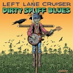 LeftLaneCruiser_DirtySpliffBlues