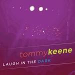 TommyKeene_LaughInTheDark