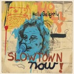 HollyGolightly_FastTrackToSlowtown