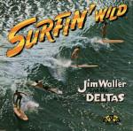 JimWallerAndTheDeltas_SurfinWild