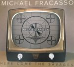 MichaelFracasso_HereComeTheSavages